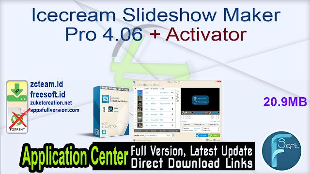 Icecream Slideshow Maker Pro 4.06 + Activator_ ZcTeam.id