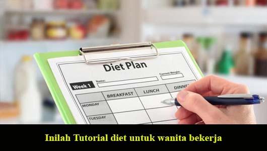 Inilah Tutorial diet untuk wanita bekerja
