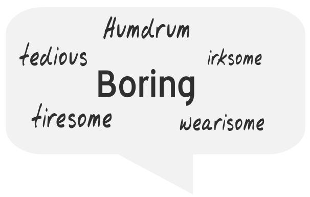 boring, wearisome, tedious, tiresome, humdrum