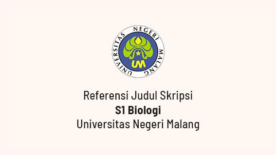 Kumpulan Contoh Judul Skripsi S1 Biologi UM