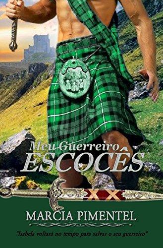 Meu Guerreiro Escocês - Marcia Pimentel