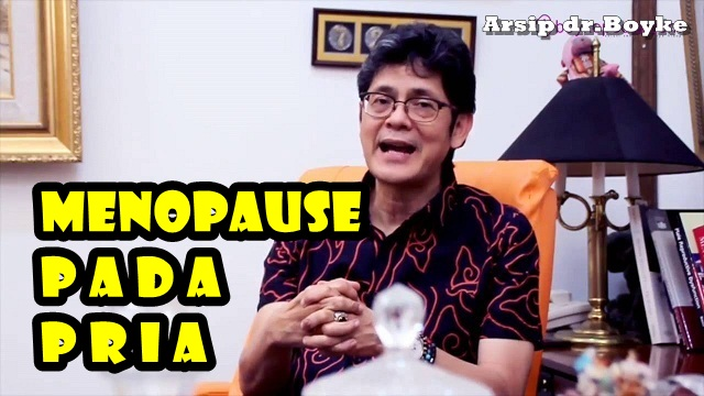 MENOPAUSE PRIA – Tanya Jawab Dokter Boyke