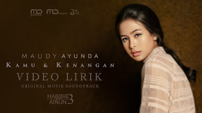 Lirik Lagu Kamu & Kenangan - Maudy Ayunda (Original Soundtrack Habibie & Ainun 3)
