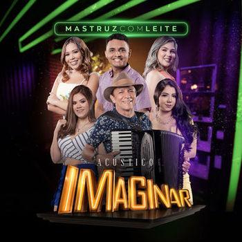 CD Acústico Imaginar – Mastruz com Leite (2019) download