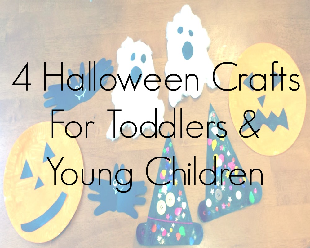 4 Halloween Crafts For Toddlers & Young Children