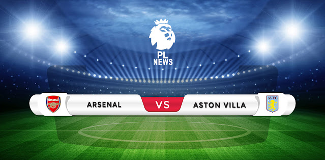 Arsenal vs Aston Villa Prediction & Match Preview