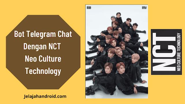 Bot Telegram Chat Dengan NCT – Neo Culture Technology