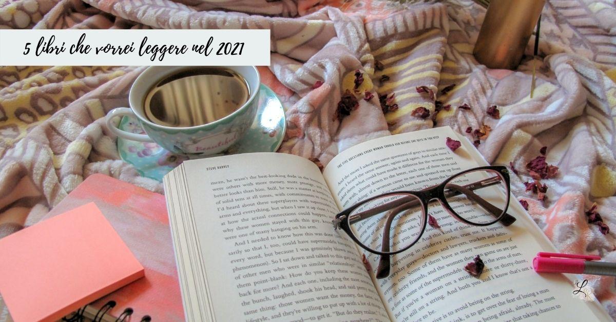 5 libri che vorrei leggere nel 2021