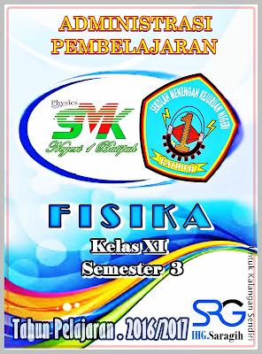 Administrasi Guru Fisika Kelas XI semester 1 TP.2016/2017 SMK N 1 Batipuh