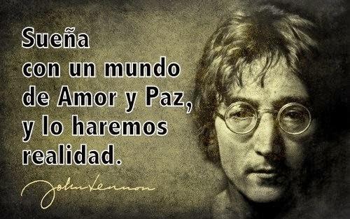 Frases Célebres Un Mundo De Amor Y Paz John Lennon