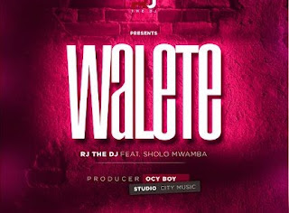Rj The Dj (WCB) Ft Sholo Mwamba – Walete