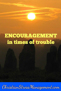 Encouragement in times of trouble