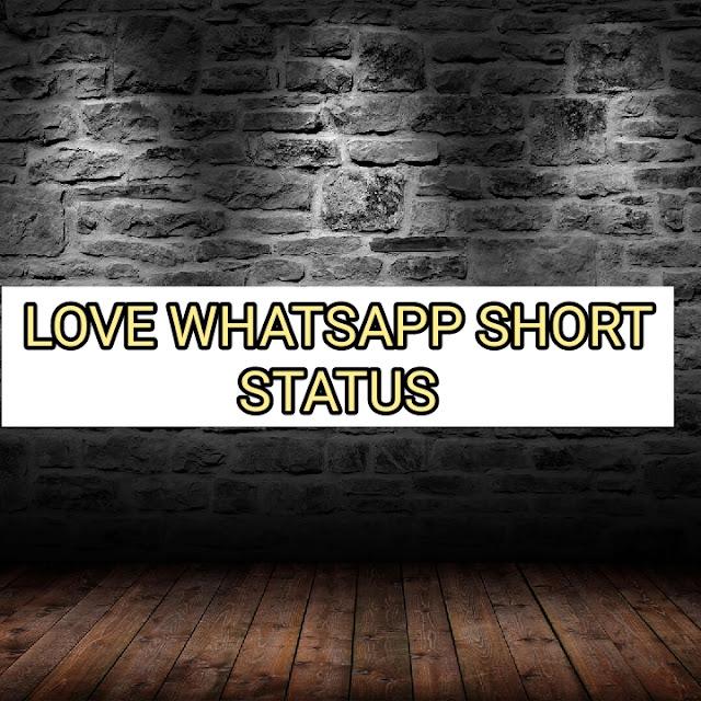 Best Love Whatsapp Short Status Whatsapp Short Status