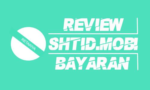 review dan bukti pembayaran Shtid.mobi