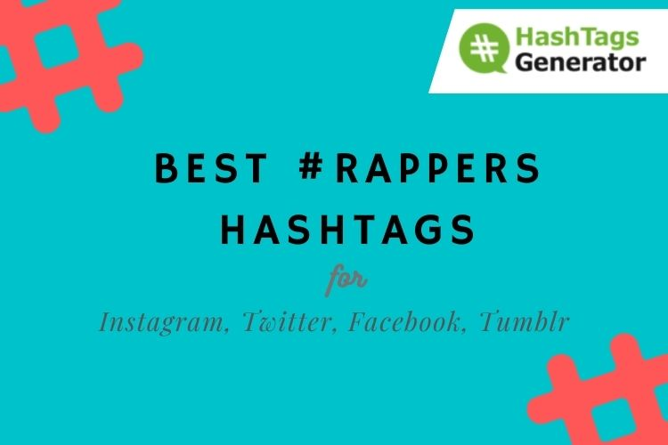Best Hashtags for #Rappers - on Instagram, Twitter, Facebook, Tumblr
