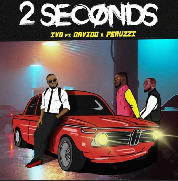 IVD ft. Davido & Peruzzi – 2 Seconds (Mp3 Download)