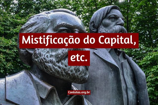 Mistificação do Capital, etc.
