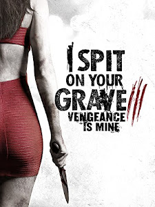 I Spit on Your Grave 3: Vengeance Is Mine Poster