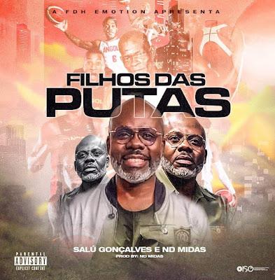 ND Midas & Salú Gonçalves - Filhos das Put#s