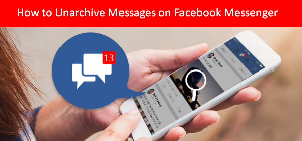How to Retrieve Archived Messages on Facebook Messenger
