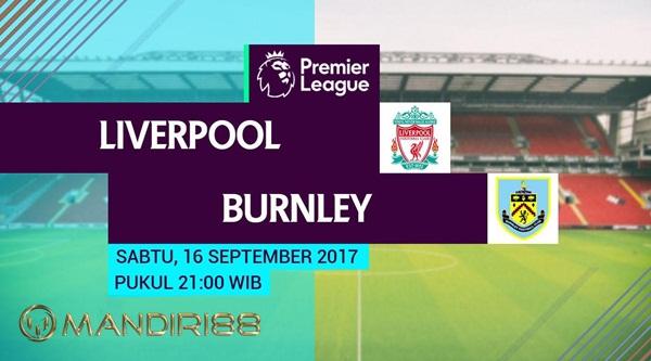 Liverpool akan menghadapi Burnley pada pekan kelima Premier League di Stadion Anfield Berita Terhangat Prediksi Bola : Liverpool Vs Burnley , Sabtu 16 September 2017 Pukul 21.00 WIB