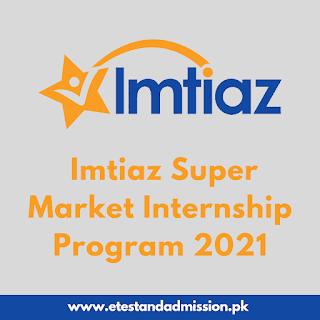 Imtiaz Super Market Internship Program 2021