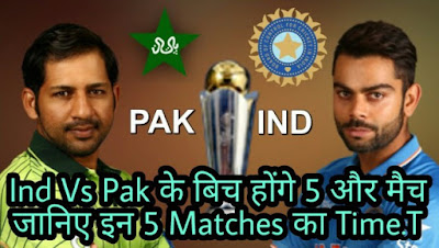 Upcoming 5 Matches India Vs Pakistan