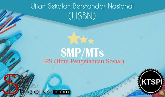 Latihan Soal USBN IPS SMP 2019 KTSP dan Jawabannya