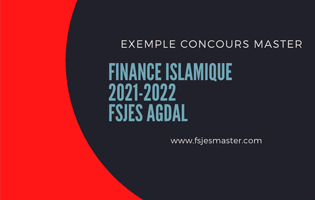 Exemple Concours Master Finance Islamique 2021-2022 - Fsjes Agdal