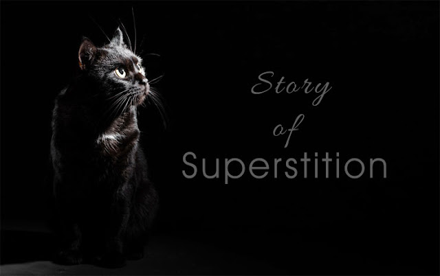 The Background Story of Superstition