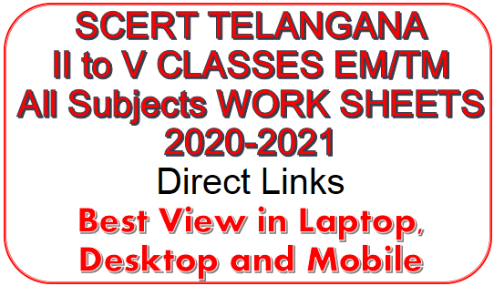 Telangana SCERT Prepared II to V CLASSES Phase-2 Further Chapters All Subjects EM/TM WORK SHEETS 2020-2021 Download Direct Link