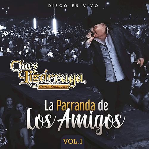 Chuy Lizarraga - La Parranda De Los Amigos Vol.1 (Álbum 2017)