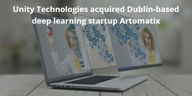 Unity Technologies acquired Dublin-based deep learning startup Artomatix