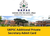 UKPSC Additional Private Secretary Admit Card