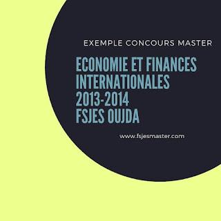 Exemple de Concours Master Economie et Finances Internationales (EFI) 2013-2024 - Fsjes Oujda