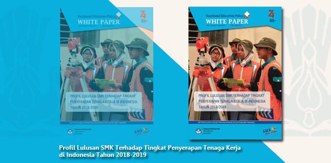 Profil Lulusan SMK Terhadap Tingkat Penyerapan Tenaga Kerja di Indonesia Tahun 2018-2019