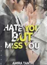 Novel Hate You But Miss You Karya Amira Tantri Full Episode
