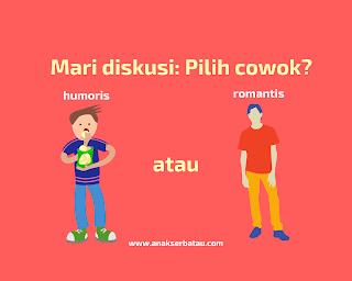 Cowok humoris vs romantis