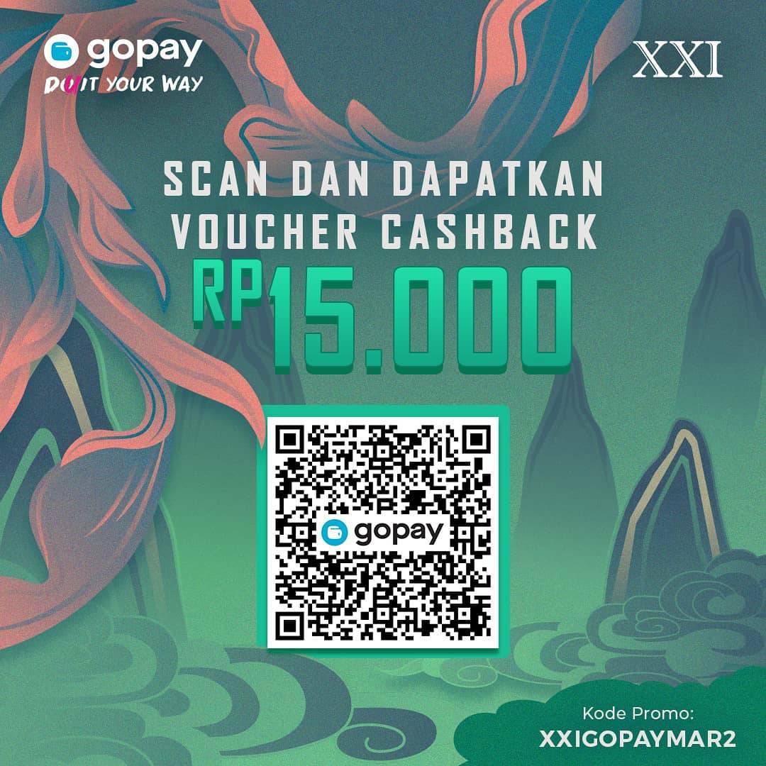 CINEMA XXI Promo GOPAY! SCAN dan DAPATKAN VOUCHER CASHBACK Rp 15.000