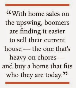 "Athertyn ""With home sales on the upswing, boomers are finding it easier to sell their current house – the one that's heavy on chores – and buy a home that fits who they are today."""