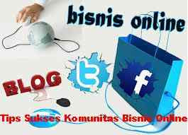 Tips Sukses Bergabung di Komunitas Bisnis Online