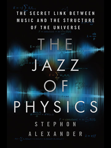 """Maybe jazz is the secret ingredient that ties the universe together? (Source: S. Alexander, """"The Jazz of Physics"""")"""