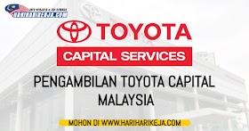 Pengambilan Toyota Capital Malaysia - Banyak jenis jawatan !