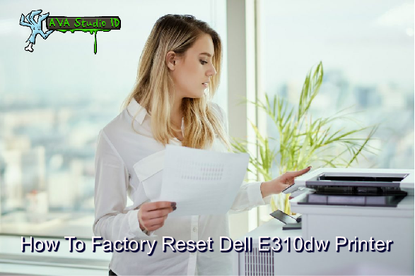 How To Factory Reset Dell E310dw Printer