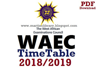 WAEC Timetable 2018/2019 PDF | Download May/June WAEC Official Time Table Here