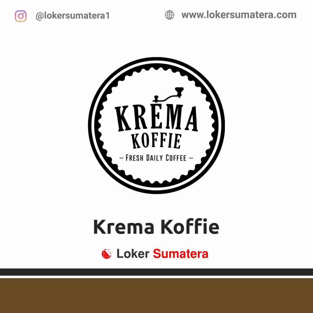 Lowongan Kerja Pekanbaru: Krema Koffie Mei 2021
