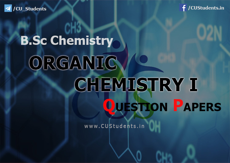 BSc Chemistry Organic Chemistry I Previous Question Papers