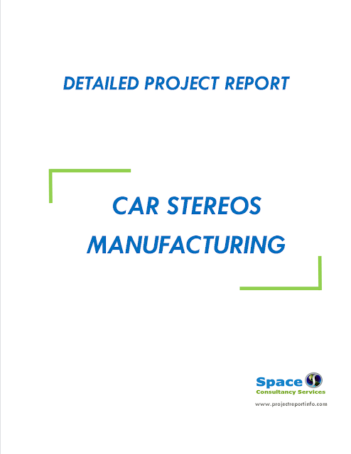 Project Report on Car Stereos Manufacturing