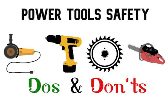 Power Tools Safety Dos and Don'ts