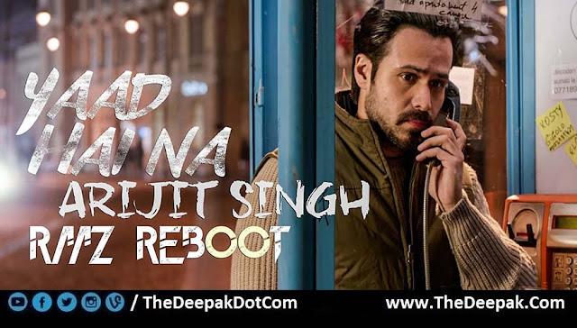 Yaad Hai Na Arijit Singh Emraan Hashmi - Raaz Reboot